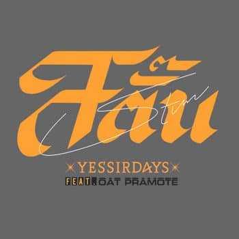 อร์ดเพลง สตั๊น (STUN) - Yes'Sir Days feat. โอ๊ต ปราโมทย์