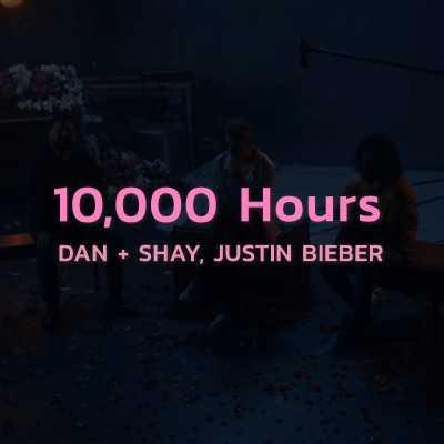 คอร์ดเพลง 10,000 Hours (Chord & Lyric) - Dan + Shay, Justin Bieber